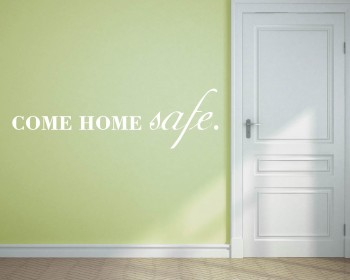 Come Home Safe Quote Wall Stickers Home Lettering Quote Wall Decal