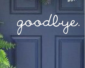 Goodbye Quote Wall Decal Family Vinyl Lettering Door Quote Wall Sticker