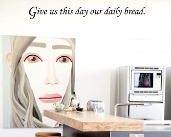 Quotes - Give Us This Day Our Daily Bread Family Wall Sticker