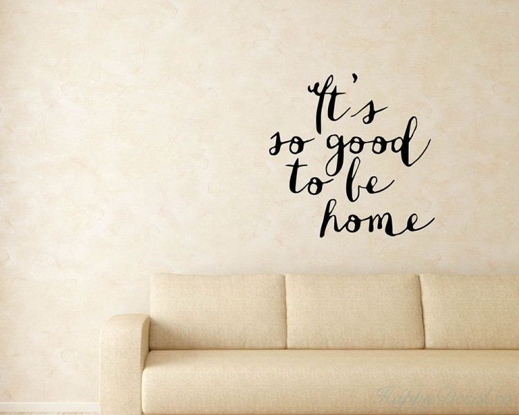 Quotes Its So Good To Be Home Family Quote Wall Stickers Vinyl