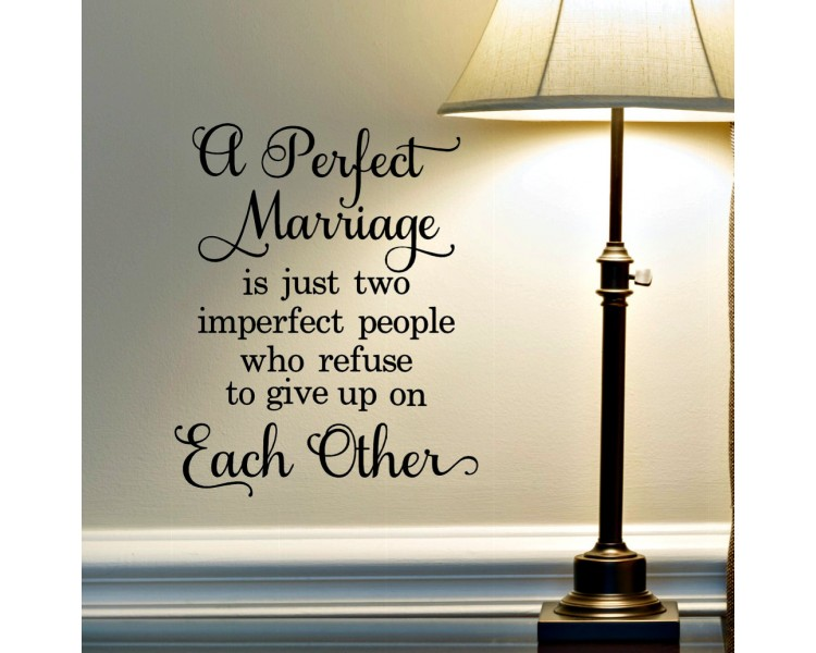 A perfect marriage is just two imperfect people who refuse to give up on Each other-Wedding Decal-Public sign