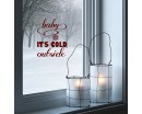 Baby its cold outside- Holiday Christmas Family Vinyl decal -Lettering wall words graphics Stickers