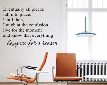 Eventually All Pieces Fall into Place - Inspirational Quotes