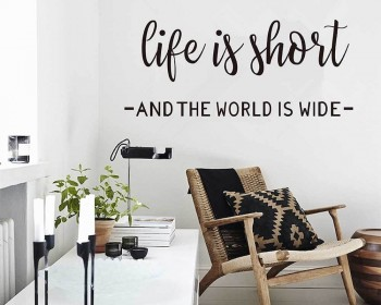 Life is Short and the World Is Wide Inspirational Quote Decal