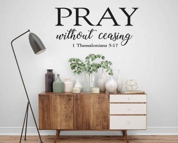 PRAY Without Ceasing Scripture Family Quote Decal