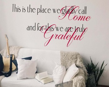 This is the Place We Gladly Call Home - Home Blessing - Thankful Grateful Inspirational Wall Quote