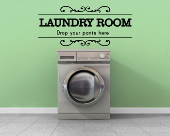Laundry Room - Drop Your Pants Here