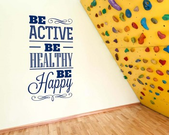 Be Active, Be Healthy, Be Happy.