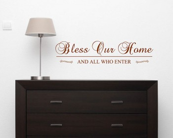 Bless Our Home,  and All Who Enter.
