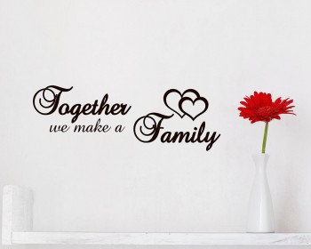 Together We Make a Family Quotes Wall Decal Family Vinyl Art Stickers