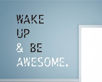 Wake Up and Be Awesome Quotes Wall Decal Motivational Vinyl Art Stickers