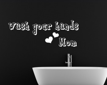 Wash Your Hands Mom Quotes Wall Decal Family Vinyl Art Stickers