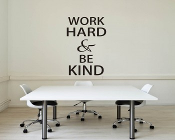 Work Hard & Be Kind Quotes Wall Decal Motivational Vinyl Art Stickers