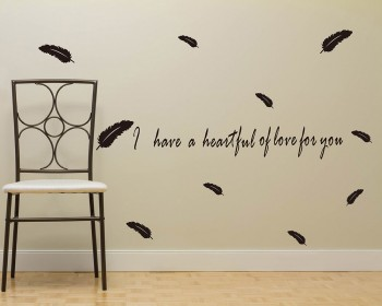 I Have a Heartful Love Quotes Wall Decal Love Vinyl Feather Stickers