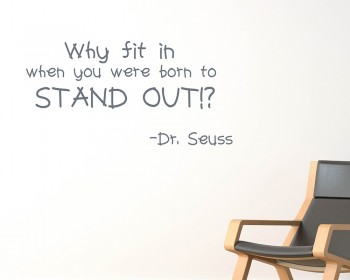 Dr Seuss: Why Fit in Quotes Wall Decal Motivational Vinyl Art Stickers