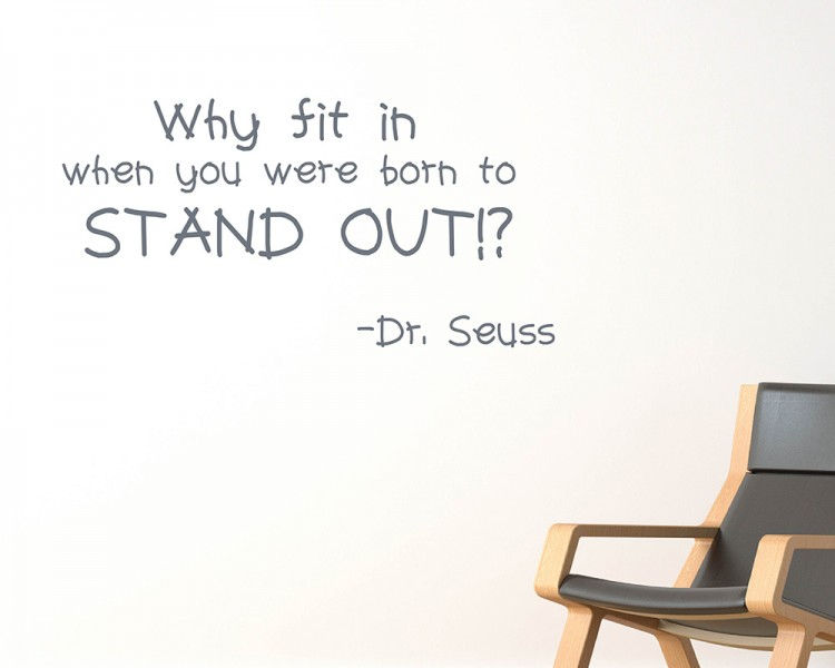 Dr Seuss: Why Fit in Quotes from Dr Seuss