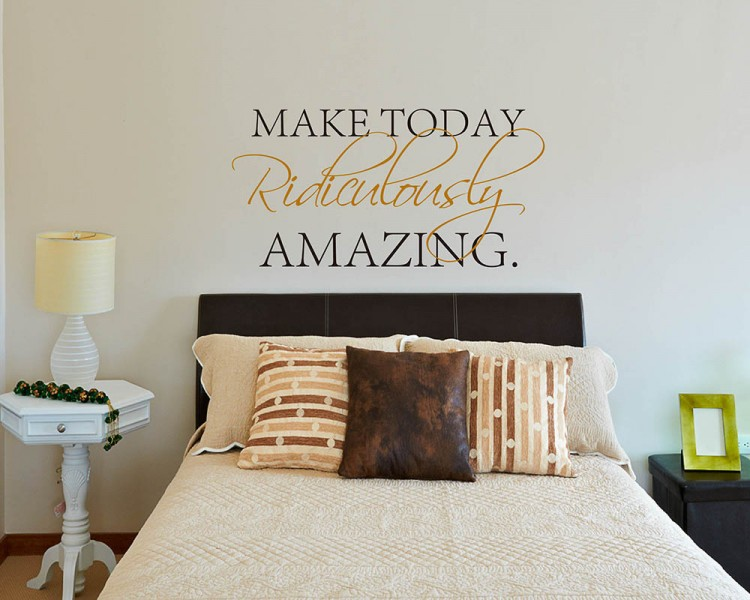 Make Today Ridiculously Amazing Quotes Wall Decal